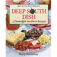 Deep South Dish: Homestyle Southern Recipes by Foreman, Mary, 9781938879135