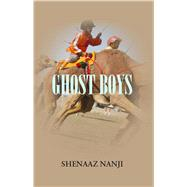 Ghost Boys by Nanji, Shenaaz, 9781988449135