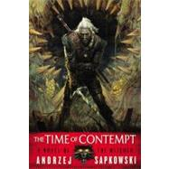 The Time of Contempt by Sapkowski, Andrzej, 9780316219136