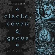 Circle, Coven & Grove by Blake, Deborah, 9780738749136