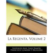 La Regenta by Alas, Leopoldo; Bruguera, Juan Ramon Francisco Llimona, 9781143319136