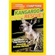 Kangaroo to the Rescue!: And More True Stories of Amazing Animal Heroes by Donohue, Moira Rose, 9781426319136