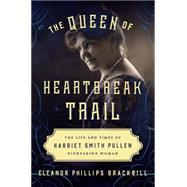The Queen of Heartbreak Trail by Brackbill, Eleanor Phillips, 9781493019137