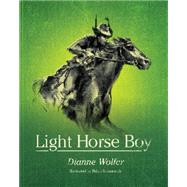 Light Horse Boy by Wolfer, Dianne; Simmonds, Brian, 9781922089137