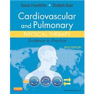 Cardiovascular and Pulmonary Physical Therapy: Evidence to Practice by Frownfelter, Donna, 9780323059138