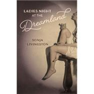 Ladies Night at the Dreamland by Livingston, Sonja, 9780820349138