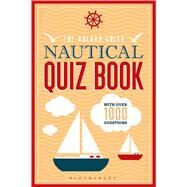 The Adlard Coles Nautical Quiz Book With 1,000 questions by , 9781472909138