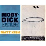 Moby-Dick in Pictures One Drawing for Every Page by Kish, Matt, 9781935639138