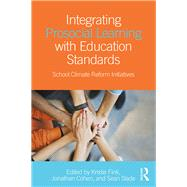 Integrating Prosocial Learning with Education Standards: School Climate Reform Initiatives by Fink; Kristie, 9781138679139