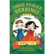 Three Pickled Herrings Book Two by Gardner, Sally; Roberts, David, 9780805099140