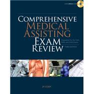 Comprehensive Medical Assisting Exam Review Preparation for the CMA, RMA and CMAS Exams by Cody, J. P., 9781435499140
