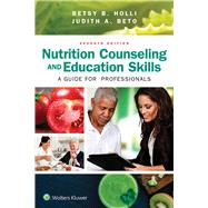 Nutrition Counseling and Education Skills A Guide for Professionals by Beto, Judith; Holli, Betsy, 9781496339140