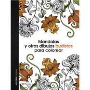 Mandalas y otros dibujos budistas para colorear by Planeta, 9786070729140