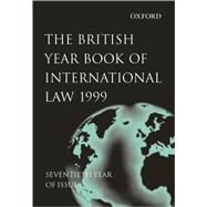 The British Year Book of International Law 1999 Seventieth Year of Issue Volume 70 by Crawford, James; Lowe, Vaughn, 9780198299141