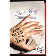 John Dies at the End by Wong, David, 9780312659141
