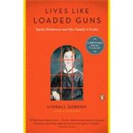 Lives Like Loaded Guns Emily Dickinson and Her Family's Feuds by Gordon, Lyndall, 9780143119142
