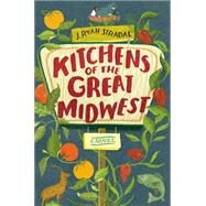 Kitchens of the Great Midwest A Novel by Stradal, J. Ryan, 9780525429142