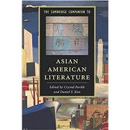 The Cambridge Companion to Asian American Literature by Parikh, Crystal; Kim, Daniel Y., 9781107479142
