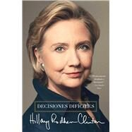 Decisiones dif�ciles by Clinton, Hillary Rodham, 9781476759142