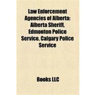 Law Enforcement Agencies of Alberta by , 9781158579143