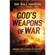 God's Weapons of War by Hamon, Bill; Pierce, Chuck, 9780800799144