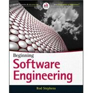 Beginning Software Engineering by Stephens, Rod, 9781118969144
