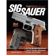GunDigest Book of Sig Sauer by Ayoob, Massad, 9781440239144