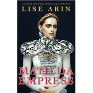 Matilda Empress by Alin, Lise, 9781941729144
