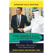 The Middle East and the United States: History, Politics, and Ideologies, UPDATED 2013 EDITION by Lesch,David W., 9780813349145