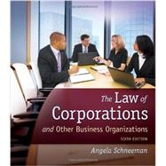 The Law of Corporations and Other Business Organizations by Schneeman, Angela, 9781133019145