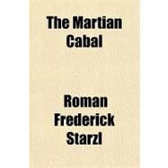 The Martian Cabal by Starzl, Roman Frederick, 9781153819145