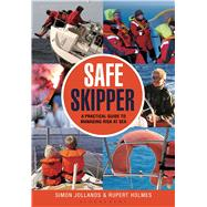 Safe Skipper A practical guide to managing risk at sea by Jollands, Simon; Holmes, Rupert, 9781472909145