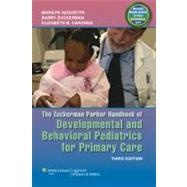 The Zuckerman Parker Handbook of Developmental and Behavioral Pediatrics for Primary Care by Augustyn, Marilyn; Zuckerman, Barry; Caronna, Elizabeth B., 9781608319145