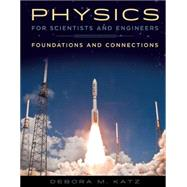 Physics for Scientists and Engineers Foundations and Connections by Katz, Debora M., 9781133939146