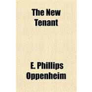 The New Tenant by Oppenheim, E. Phillips, 9781153809146