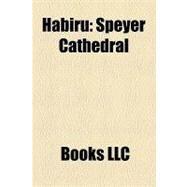 Habiru : Speyer Cathedral by , 9781156259146