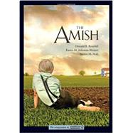 The Amish by Kraybill, Donald B.; Johnson-weiner, Karen M.; Nolt, Steven M., 9781421409146