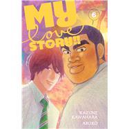 My Love Story!! 6 by Kawahara, Kazune; Aruko, 9781421579146