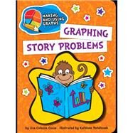 Graphing Story Problems by Cocca, Lisa Colozza; Petelinsek, Kathleen, 9781610809146