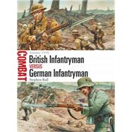 British Infantryman vs German Infantryman Somme 1916 by Bull, Stephen; Dennis, Peter, 9781782009146