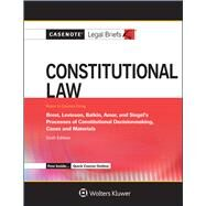Casenote Legal Briefs for Constitutional Law, Keyed to Brest, Levinson, Balkin, Amar, and Siegel by Casenote Legal Briefs, 9780735599147