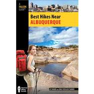Best Hikes Near Albuquerque by Tanner, JD; Ressler-Tanner, Emily, 9780762779147