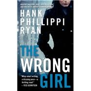 The Wrong Girl by Ryan, Hank Phillippi, 9780765369147