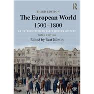The European World 15001800: An Introduction to