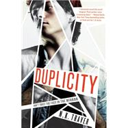 Duplicity by Traver, N. K., 9781250059147