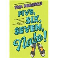 Five, Six, Seven, Nate! by Federle, Tim, 9781534429147
