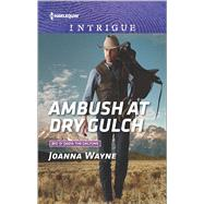 Ambush at Dry Gulch by Wayne, Joanna, 9780373699148