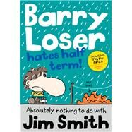 Barry Loser Hates Half Term! by Smith, Jim, 9781405269148