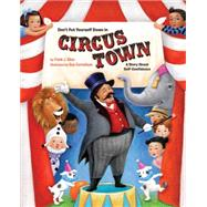 Don't Put Yourself Down in Circus Town by Sileo, Frank J., Ph.D.; Cornelison, Sue, 9781433819148