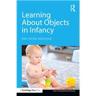 Learning About Objects in Infancy by Needham; Amy Work, 9781848729148